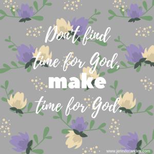 Don't find time for God,